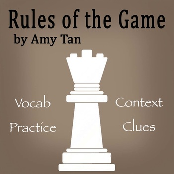 """The Rules of the Game"" by Amy Tan - Vocabulary Practice:"