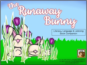 The Runaway Bunny:  Literacy, Language and Listening Book