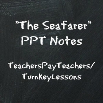 """The Seafarer"" Powerpoint Lecture + Teacher Notes and Poem"