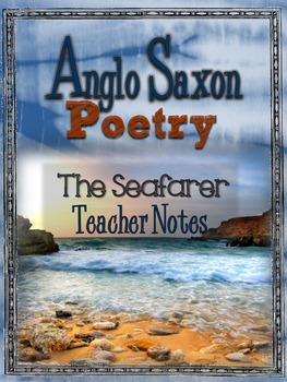 FREE THE SEAFARER TEACHER NOTES, ANGLO SAXON POETRY