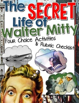 THE SECRET LIFE OF WALTER MITTY ACTIVITIES FOR CHOICE AND RUBRIC