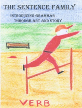 The Sentence Family, Introducing Grammar Through Art and Story