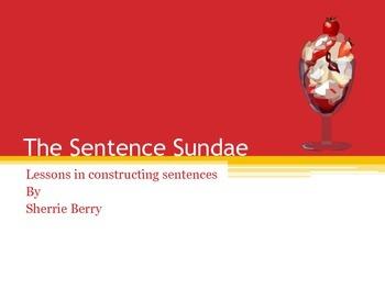 The Sentence Sundae - Lessons in Sentence Construction