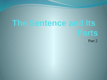 The Sentence and Its Parts Part Two