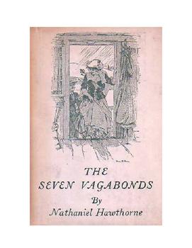 The Seven Vagabonds - Nathaniel Hawthorne