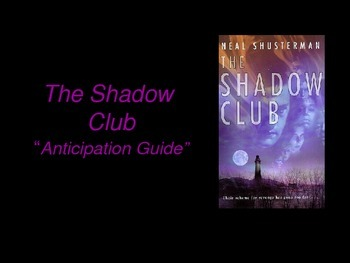 The Shadow Club Anticipation Guide