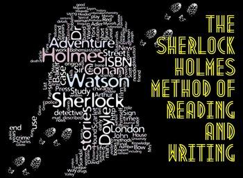 The Sherlock Holmes Method of Reading & Writing