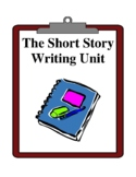 The Short Story Writing Unit, Activities and Handouts