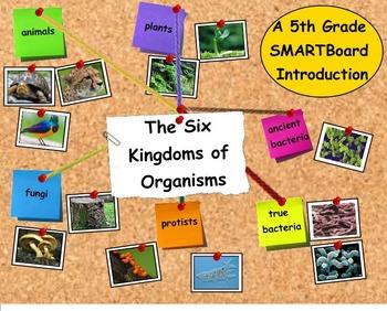 The Six Kingdoms of Organisms - A Fifth Grade SMARTBoard I