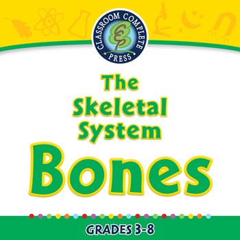 The Skeletal System - Bones - NOTEBOOK Gr. 3-8