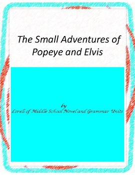 The Small Adventures of Popeye and Elvis Literary and Gram