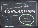 The Smart Student's Guide to SCHOLARSHIPS