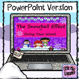 The Snowball Effect of Doing Your Worst:  PowerPoint Version