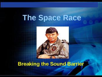 The Space Race - Breaking the Sound Barrier