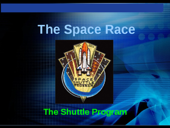 The Space Race - The Shuttle Program