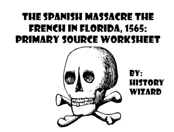Colonization: The Spanish Massacre the French in Florida,