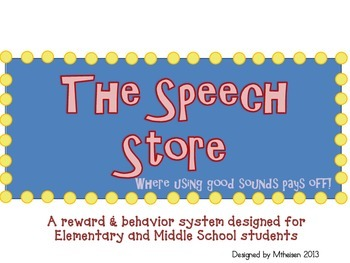 'The Speech Store' A Reward & Behavior System