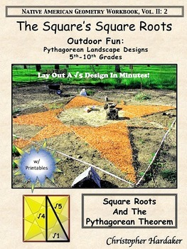 THE SQUARE'S SQUARE ROOTS: PYTHAGOREAN LANDSCAPE DESIGNS 5
