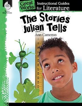 The Stories Julian Tells: An Instructional Guide for Liter