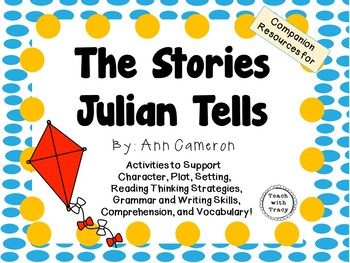 The Stories Julian Tells by Ann Cameron:  A Complete Liter