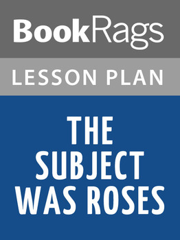 The Subject Was Roses Lesson Plans