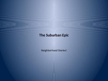The Suburban Epic: Neighborhood Stories