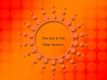 The Sun and Our Solar System PPT