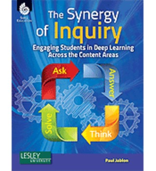 The Synergy of Inquiry: Engaging Students in Deep Learning