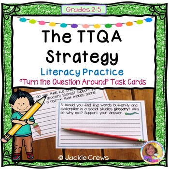 Turn the Question Around:(TTQA) Strategy: Literacy Practic