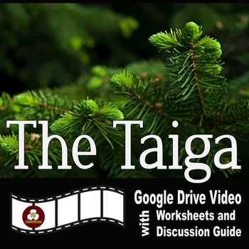 The Taiga - A Google Drive Video with Worksheets and Discu