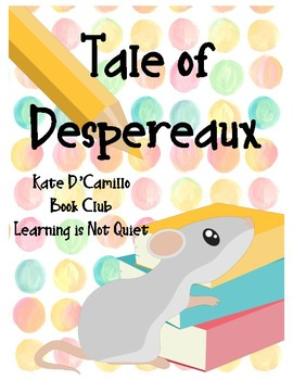 The Tale of Despereaux Book Club, Teacher Guide, Project a