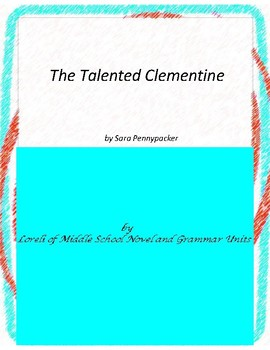 The Talented Clementine Novel Unit with Literary and Gramm
