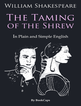 The Taming of the Shrew In Plain and Simple English