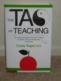 The Tao of Teaching by Greta Nagel, Ph.D.