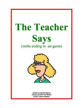 The Teacher Says (verbs ending in -ed game)