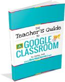 The Teacher's Guide to Google Classroom eBOOK! (BONUS: FRE