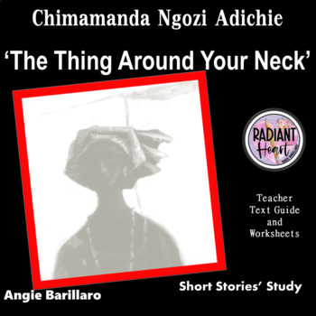 The Thing Around Your Neck - Adichie Teacher Text Guides a