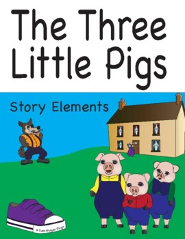 The Three Little Pigs- Learning Story Elements through Fai