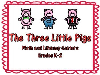 The Three Little Pigs - Math and Literacy Centers - Grades K-2