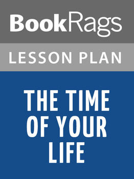 The Time of Your Life Lesson Plans