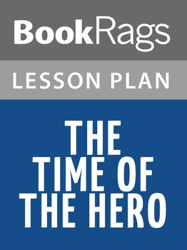 The Time of the Hero Lesson Plans