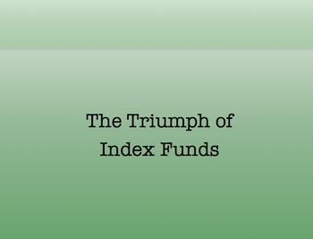 The Triumph of Index Funds