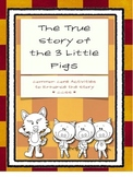 The True Story of the Three Little Pigs - Common Core Lang