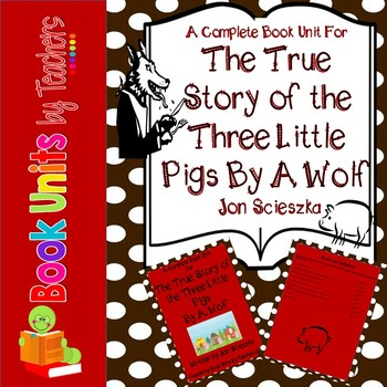 The True Story of the Three Little Pigs! by A. Wolf by Jon