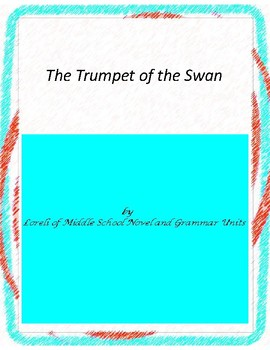 The Trumpet of the Swan Novel Unit with Literary and Gramm