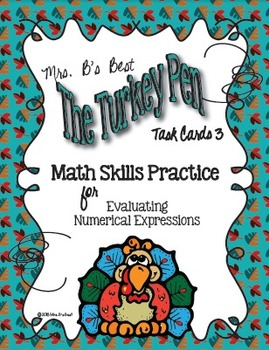 The Turkey Pen Task Cards -  Evaluating Numerical Expressi
