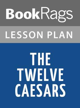 The Twelve Caesars Lesson Plans