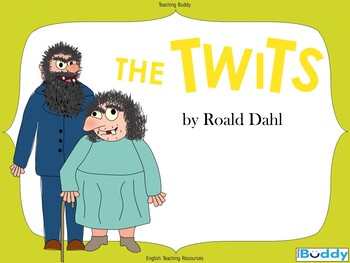 The Twits Teaching Unit - Plan, Powerpoint and Worksheets