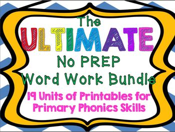 The ULTIMATE No Prep Word Work Bundle: 19 Units of Phonics