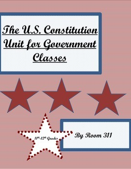 The U.S. Constitution Unit for Government Classes